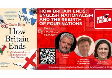 """SME4Labour Online Talk: """"How Britain Ends: English Nationalism and the Rebirth of Four Nations"""""""