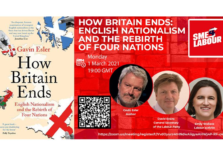 "SME4Labour Online Talk: ""How Britain Ends: English Nationalism and the Rebirth of Four Nations"""